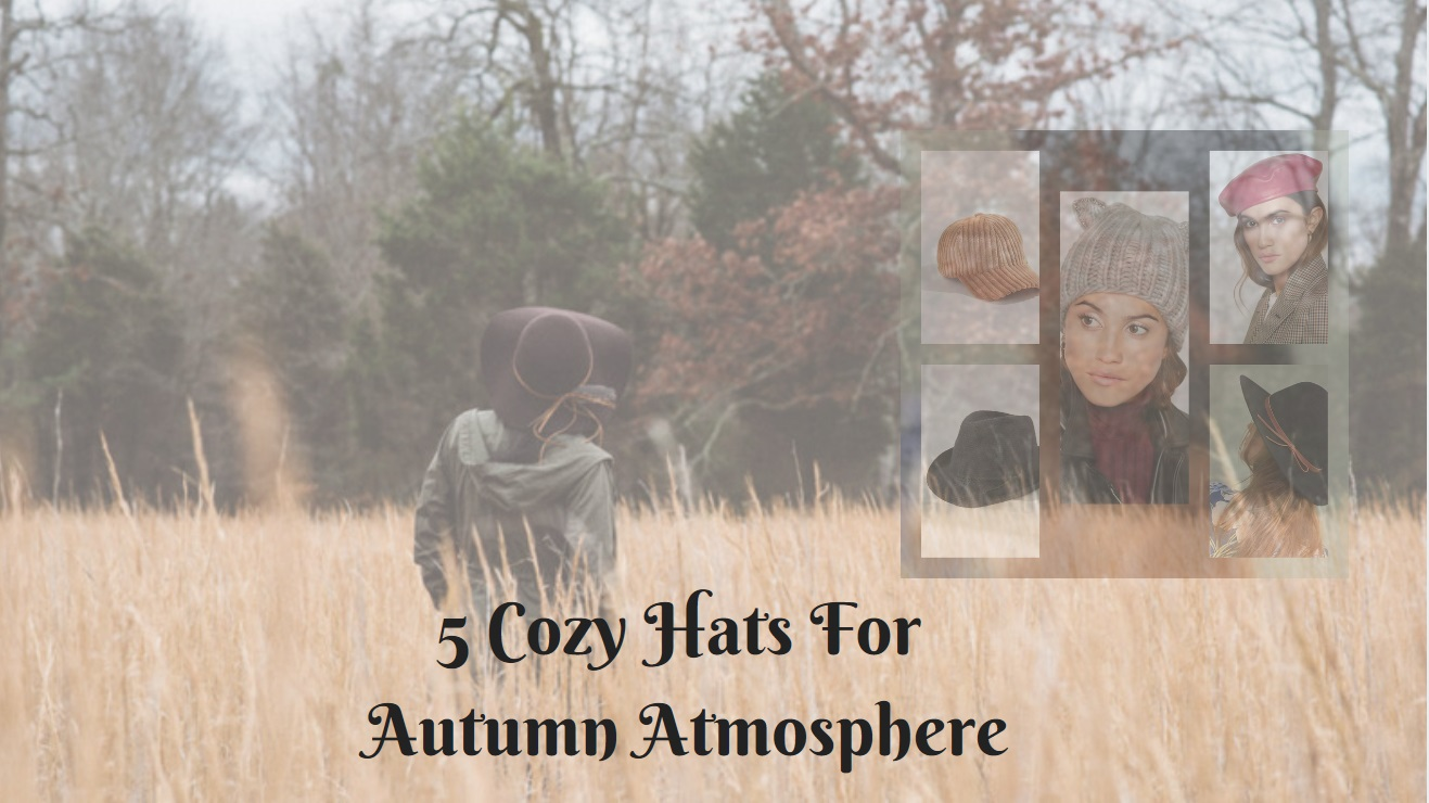 5 cozy hats that are perfect for this autumn 2018